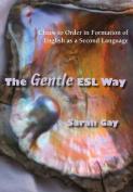 The Gentle ESL Way