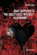 "What Happened to ""the Child's Best Interest"" in Denmark?"