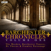 Anthony Trollope's The Barchester Chronicles: Four BBC Radio 4 Full-Cast Dramatisations [Audio]