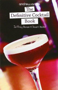 The Definitive Cocktail Book