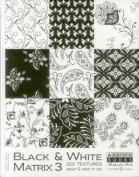 Black & White Matrix 3