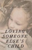Loving Someone Else's Child