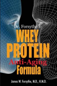 Dr. Forsythe's Whey Protein Anti-Aging Formula