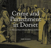 Crime and Punishment in Dorset