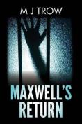Maxwell's Return