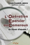 L'Operation Epervier Au Cameroun [FRE]
