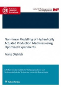 Non-Linear Modelling of Hydraulically Actuated Production Machines Using Optimised Experiments