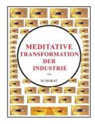 Meditative Transformation Der Industrie