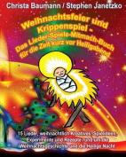 Weihnachtsfeier Und Krippenspiel - Das Lieder-Spiele-Mitmach-Buch Fur Die Zeit Kurz VOR Heiligabend [GER]