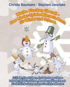 Weisse Flocken Uberall - Das Lieder-Spiele-Mitmach-Buch Fur Winter Und Schnee [GER]