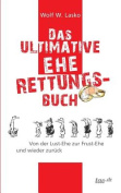 Das Ultimative Eherettungs-Buch [GER]