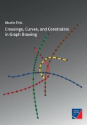 Crossings, Curves, and Constraints in Graph Drawing