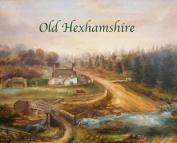 Old Hexhamshire