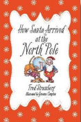 How Santa Arrived at the North Pole