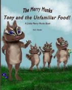 Tony and the Unfamiliar Food!