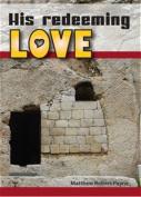 His Redeeming Love: A Memoir