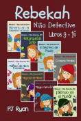 Rebekah - Nina Detective Libros 9-16 [Spanish]