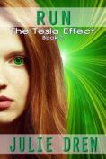 Run: The Tesla Effect, Book 2
