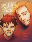 Lessons from a Southern Mother [JPN]