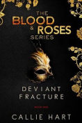 Blood & Roses Series Book One  : Deviant & Fracture