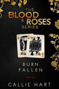 Blood & Roses Series Book Two  : Burn & Fallen