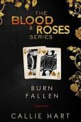 Blood & Roses Series Book Two  : Burn & Fallen