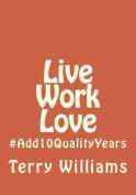 Live Work Love