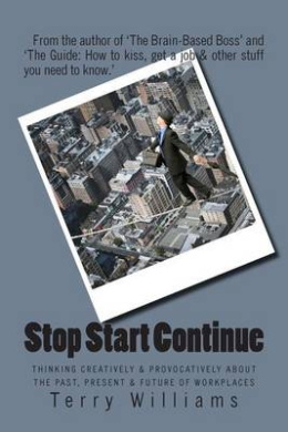 Stop Start Continue: Thinking Creatively & Provocatively about the Past, Present & Future of Workplaces
