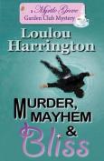 Murder, Mayhem and Bliss