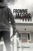 The Wrath of Fromme Jacobs