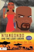 Nyamgondo and the Lucky Charm