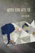 Women Born with Fur