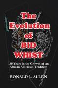 The Evolution of Bid Whist