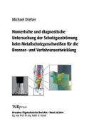 Numerische Und Diagnostische Untersuchung Der Schutzgasstromung Beim Metallschutzgasschweissen Fur Die Brenner- Und Verfahrensentwicklung