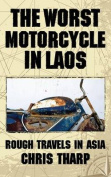 The Worst Motorcycle in Laos