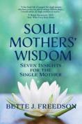 Soul Mothers' Wisdom