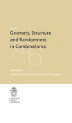 Geometry, Structure and Randomness in Combinatorics