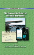The Future of the History of Chemical Information