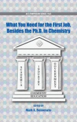 What You Need for the First Job, Besides the Ph.D. in Chemistry