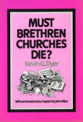 Must Brethren Churches Die?