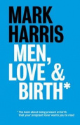 Men, Love & Birth