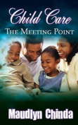 Child Care: The Meeting Point