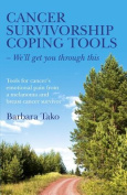 Cancer Survivorship Coping Tools - We'll Get You Through This