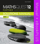 Maths Quest 12 Further Mathematics Vce Units 3 and 4 Solutions Manual & Ebookplus