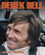 Derek Bell - My Racing Life
