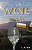 Experiencing Colorado Wine, Volume 2