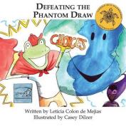 Defeating the Phantom Draw