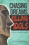 Chasing Dreams, Killing Idols