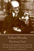 Talbot Mundy - The Ivory Trail