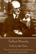 Talbot Mundy - Told in the East
